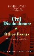 Cover-Bild zu eBook Civil Disobedience & Other Essays - Premium Collection: 26 Political, Philosophical & Historical Essays