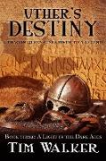 Cover-Bild zu eBook Uther's Destiny (A Light in the Dark Ages, #3)