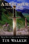 Cover-Bild zu eBook Ambrosius: Last of the Romans (A Light in the Dark Ages, #2)
