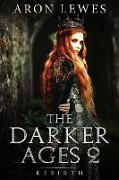Cover-Bild zu eBook The Darker Ages 2: Rebirth