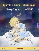 Cover-Bild zu eBook Gjumin e ëmbël, ujku i vogël - Sleep Tight, Little Wolf (shqip - anglisht)