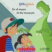 Cover-Bild zu Eric & Julieta: En El Museo / At the Museum (Bilingual) von Muñoz, Isabel