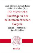 Cover-Bild zu Die historische Rückfrage in der neutestamentlichen Exegese von Häfner, Gerd (Hrsg.)