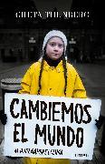 Cover-Bild zu Cambiemos el mundo: #huelgaporelclima / No One Is Too Small to Make a Difference von Thunberg, Greta