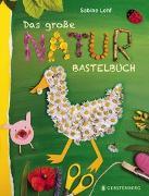 Cover-Bild zu Das große Naturbastelbuch von Lohf, Sabine