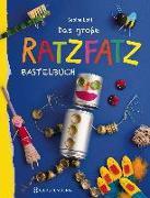 Cover-Bild zu Das große Ratzfatzbastelbuch von Lohf, Sabine