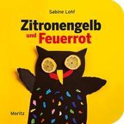Cover-Bild zu Zitronengelb und Feuerrot von Lohf, Sabine