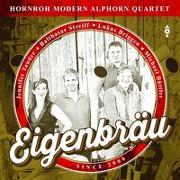 Cover-Bild zu Eigenbräu von Hornroh Modern Alphorn Quartet (Aufgef.)