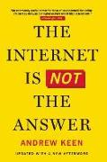 Cover-Bild zu Keen, Andrew: The Internet Is Not the Answer