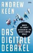 Cover-Bild zu Keen, Andrew: Das digitale Debakel