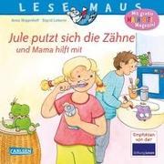 Cover-Bild zu Wagenhoff, Anna: LESEMAUS 138: Jule putzt sich die Zähne - und Mama hilft mit