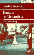 Cover-Bild zu Aciman, André: Damals in Alexandria (eBook)