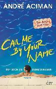 Cover-Bild zu Aciman, André: Call Me by Your Name, Ruf mich bei deinem Namen (eBook)