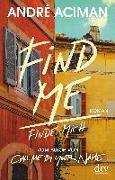 Cover-Bild zu Aciman, André: Find Me, Finde mich