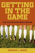 Cover-Bild zu Brake, Deborah L.: Getting in the Game (eBook)