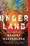 Cover-Bild zu Macfarlane, Robert: Underland: A Deep Time Journey