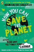 Cover-Bild zu van Hensbergen, Hendrikus: How You Can Save the Planet
