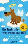 Cover-Bild zu Renggli, Arno: Der Hund starb - was er nicht überlebte (eBook)