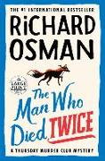 Cover-Bild zu Osman, Richard: The Man Who Died Twice: A Thursday Murder Club Mystery