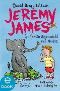 Cover-Bild zu Wilson, David Henry: Jeremy James oder Elefanten sitzen nicht auf Autos (eBook)