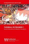 Cover-Bild zu Bausenwein, Christoph: Fußball in Franken 1