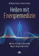 Cover-Bild zu Gleich, Dieter: Heilen mit Energiemedizin