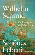 Cover-Bild zu Schmid, Wilhelm: Schönes Leben?