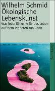 Cover-Bild zu Schmid, Wilhelm: Ökologische Lebenskunst