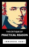 Cover-Bild zu Kant, Immanuel: The Critique of Practical Reason (eBook)