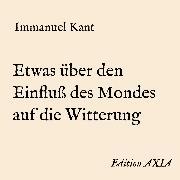 Cover-Bild zu Kant, Immanuel: Etwas über den Einfluß des Mondes auf die Witterung (Audio Download)