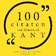Cover-Bild zu Kant, Immanuel: 100 citaten van Immanuel Kant (Audio Download)