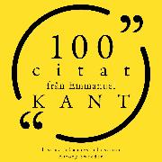 Cover-Bild zu Kant, Immanuel: 100 citat från Immanuel Kant (Audio Download)