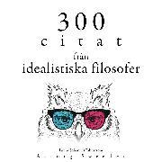 Cover-Bild zu Kant, Immanuel: 300 citat från idealistiska filosofer (Audio Download)