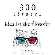 Cover-Bild zu Kant, Immanuel: 300 sitater fra idealistiske filosofer (Audio Download)