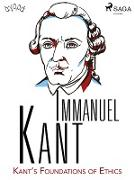 Cover-Bild zu Immanuel Kant, Kant: Kant's Foundations of Ethics (eBook)