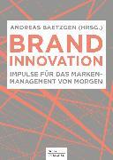 Cover-Bild zu Baetzgen, Andreas (Hrsg.): Brand Innovation (eBook)