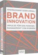 Cover-Bild zu Baetzgen, Andreas (Hrsg.): Brand Innovation