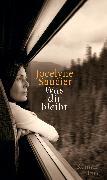 Cover-Bild zu Saucier, Jocelyne: Was dir bleibt (eBook)