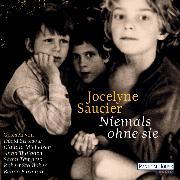 Cover-Bild zu Saucier, Jocelyne: Niemals ohne sie (Audio Download)