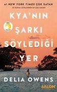 Cover-Bild zu Owens, Delia: Kyanin Sarki Söyledigi Yer