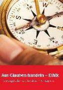 Cover-Bild zu Kirchbach, Friederike von: Aus Glauben handeln - Ethik