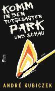 Cover-Bild zu Kubiczek, André: Komm in den totgesagten Park und schau