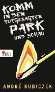 Cover-Bild zu Kubiczek, André: Komm in den totgesagten Park und schau (eBook)