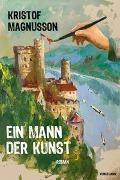 Cover-Bild zu Magnusson, Kristof: Ein Mann der Kunst