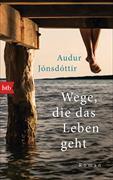 Cover-Bild zu Jónsdóttir, Audur: Wege, die das Leben geht