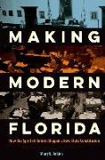Cover-Bild zu Adkins, Mary E.: Making Modern Florida