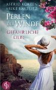 Cover-Bild zu Korten, Astrid: Gefährliche Liebe