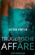 Cover-Bild zu Korten, Astrid: Trügerische Affäre