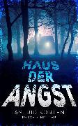 Cover-Bild zu Korten, Astrid: Haus der Angst (eBook)