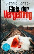 Cover-Bild zu Korten, Astrid: Gleis der Vergeltung